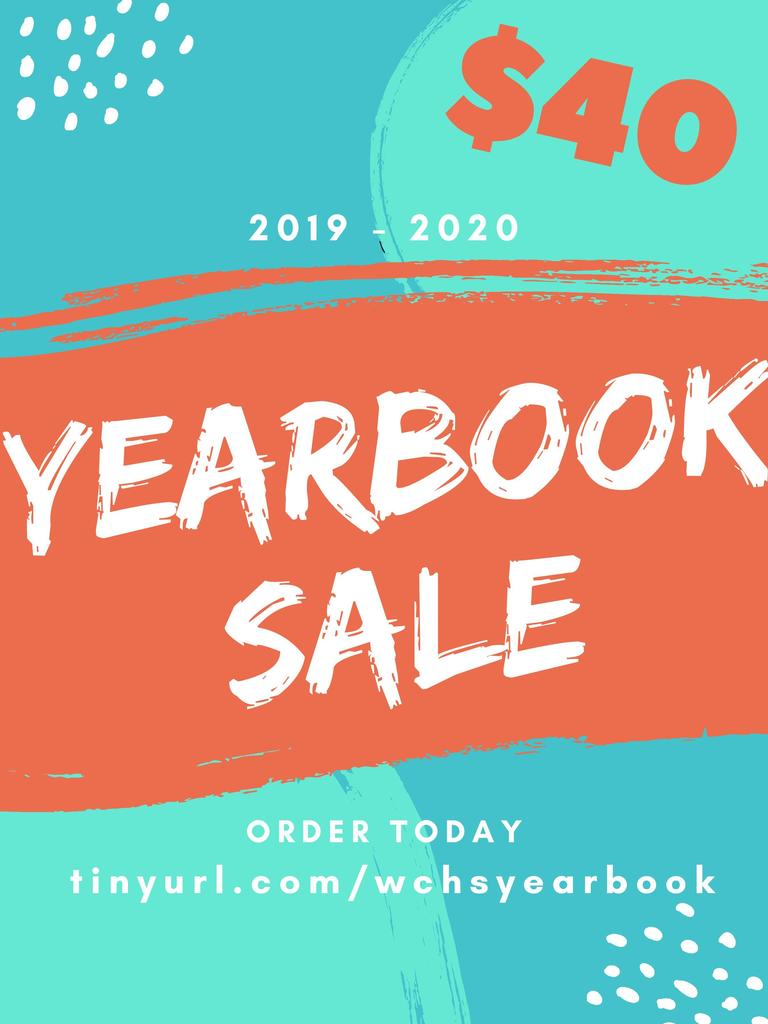 WCHS $40 Yearbook SALE Ends Friday, April 10th