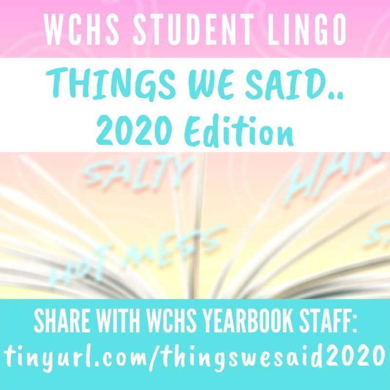 WCHS Yearbook - Things We Said 2020